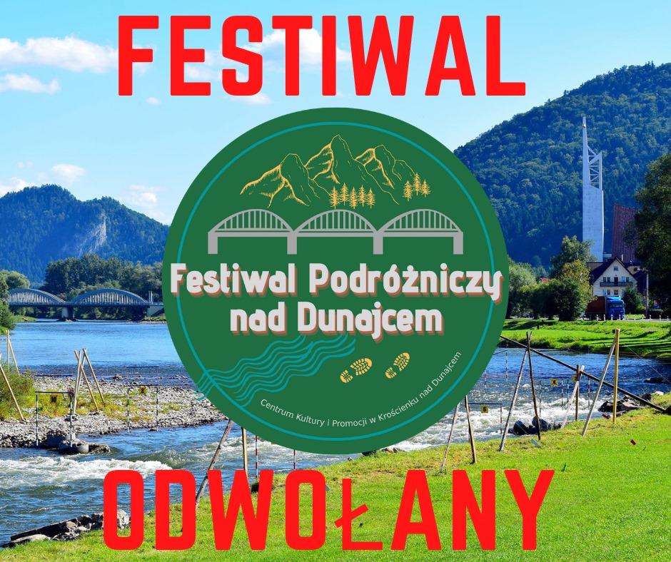 Festiwal Podróżniczy nad Dunajcem - Odwołany